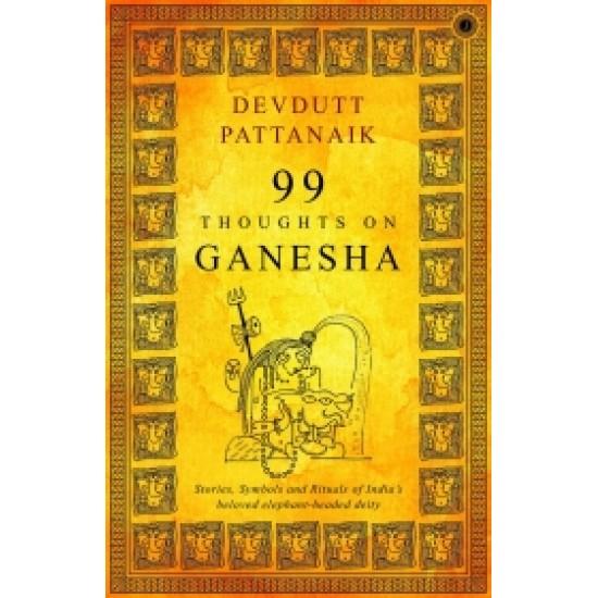99 Thoughts on Ganesha