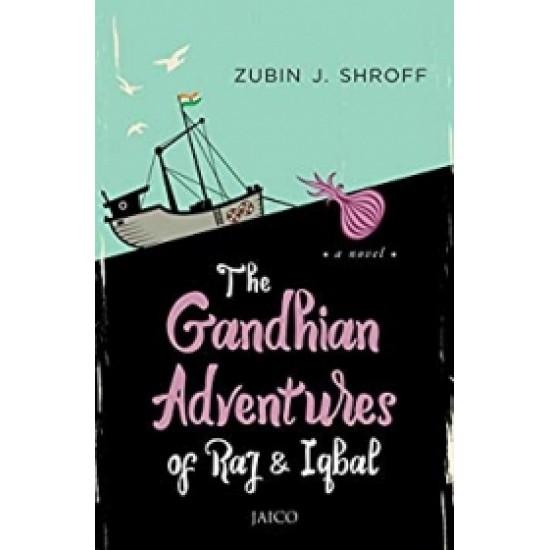The Gandhian Adventures of Raj & Iqbal