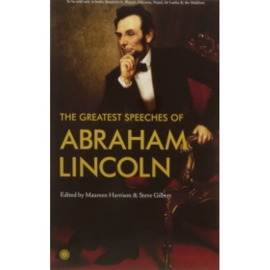 The Greatest Speeches of Abraham Lincoln