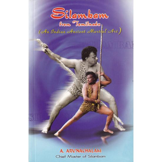 Silambam An Indian Ancient Martial Art