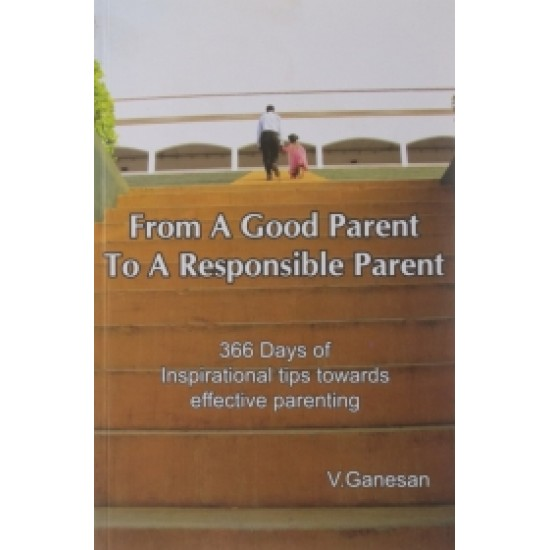 From A Good Parent To A Responsible Parent