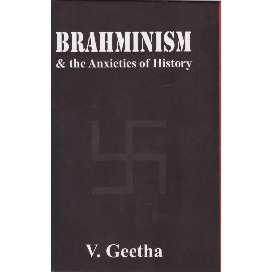 Brahminism & the Anxieties of History