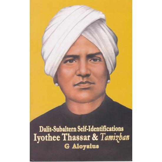 Dalit-Subaltern Self-Identifications Iyothee Thassar & Tamizban
