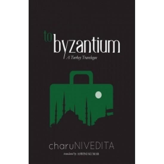 To Byzantium: A Turkey Travelogue