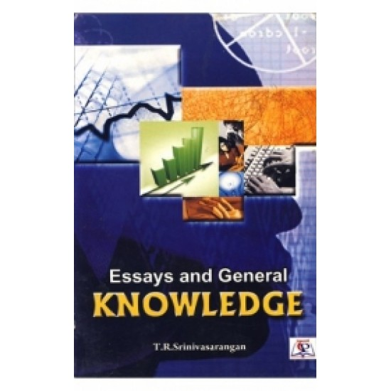 Essays and General Knowledge of all subjects