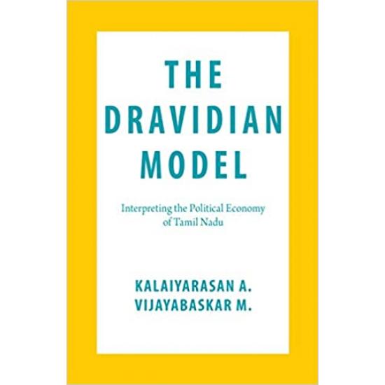 The Dravidian Model: Interpreting the Political Economy of Tamil Nadu